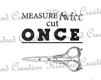 Measure Twice Cut Once 300 dpi Digital Image Download Transfer For T Shirts Burlap Tea Towels Totes Napkins 144
