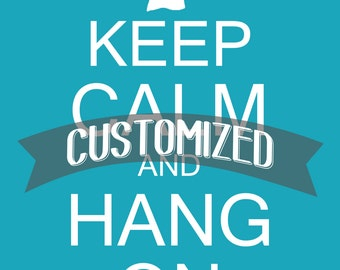 Keep Calm and Hang On Laundry Room Wall Decor Art PRINTABLE JPEG File Customized Size and/or Color