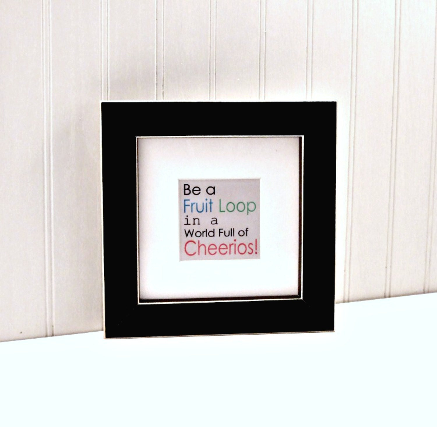 Be A Fruitloop In A World Full Of Cheerios Quote: Fruit Loop Cheerios Digital Print Typography Art By