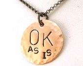 OK As Is Affirmation Copper Pendant Necklace - Body Dysmorphic Disorder Necklace - Anorexia Awareness Jewelry
