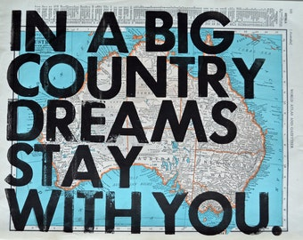 Australia Real Letterpress/ In A Big Country Dreams Stay With You/ Letterpress Print on Antique Atlas Page