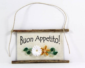 Paper Quilled Magnet -424 - Buon Appetito! - Hostess Gift, Kitchen Decor, Italian Sign, Housewarming Gift, Chef Gift, 3D Paper Quilling
