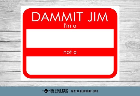 Dammit Jim star trek name tag metal dry erase board sign geek gift