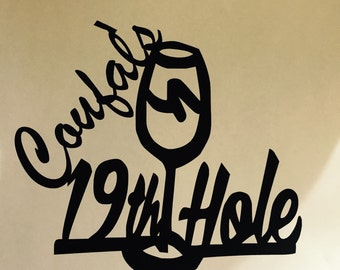 Coufal's CUSTOM PERSONALIZED Golf, 19th Hole, Wine, Wine Glass Metal Art, Golfer, Bar, Drinking, Fore, Free Shipping