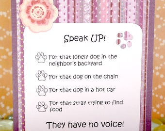 Speak Up, They Have No Voice  Handmade Greeting Card