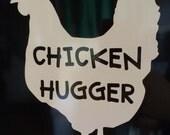 Chicken Hugger  Vinyl Decal
