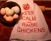 Keep Calm and Raise Chickens Dish Towel