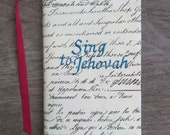 Song book cover- Embroidered Sing to Jehovah