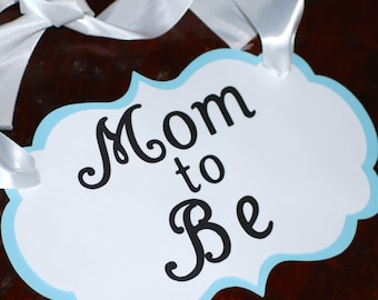 Mom to Be Blue Baby Shower Chair Sign
