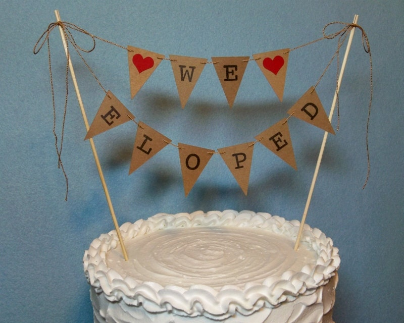 wedding cake banner toppers wedding cake topper banner we eloped by bethsbannerboutique 21982