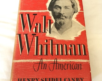 Walt Whitman An American Henry Seidel Canby 1943 red book