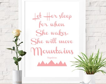 Let Her Sleep For When She Wakes She Will Move Mountains, Printable Art, INSTANT DOWNLOAD, Napoleon Quote, Baby Girl Nursery Wall Art Decor