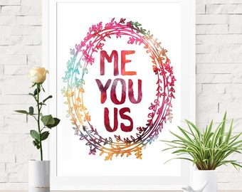 Me You Us Wreath, Art Print, Love Quote, Inspirational Quote, Watercolor Print, Modern Bohemian, Paper Anniversary Gift, Wall Decor Art