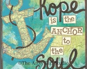 Hope is the anchor to the soul - Art Print available in three sizes