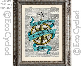 To Live Would Be An Awfully Big Adventure Hand Colored on Vintage Upcycled Dictionary Art Print Book Print Recycled Peter Pan Compass Rose