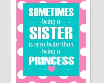 Sister Better Than Being a Princess  8x10 Custom Digital Art
