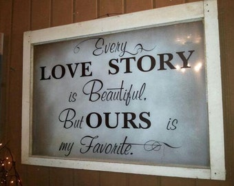 Vinyl decal Every love story is beautiful But ours is my favorite