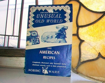 Unusual Old World and American Recipes Vintage Nordic Ware Cookbook 1950s