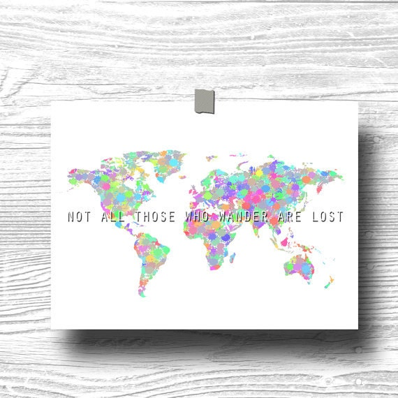 not all those who wander are lost, atlas, world, map, colorful, quote, art, print, poster, typography, inspirational, motivational