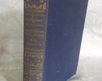 "Vintage book ""Conquest of Mexico"" by W.H. Prescott"