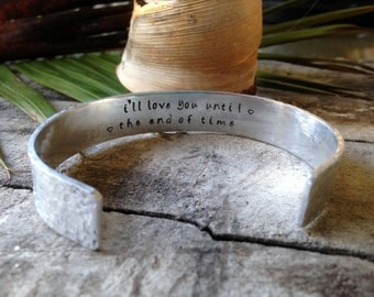 I'll Love You Until The End of Time. Hidden Message Textured Cuff Bracelet. Love Bracelet. Personalized Cuff Bracelet. Hammered Metal