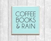 Coffee Books and Rain - One 1 Ceramic Tile Coaster - 8 Colors to Choose From Geek Geekery