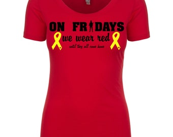 Red friday shirt, on fridays we wear red,  Remembering everyone deployed,  Military wife, fiance, girlfriend, deployed
