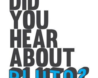 did you hear about pluto?  funny psych gus pick up line.. instant download