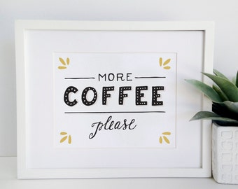8x10 - Coffee Print - More Coffee Please - Black and Gold