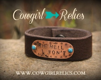 Rustic Western Cuff - The Hell I Won't, John Wayne-Brown Leather, Copper, Arrow, Turquoise