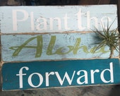 Beach Wooden Sign - Plant The Aloha Forward
