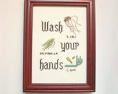 Wash your hands 5x7 cross stitch, with ironic E. coli, salmonella, and third microbe of your choice