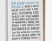 Funny Belated Birthday Card, Awkward Belated Birthday Card / No. 229-C