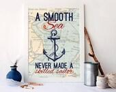 A smooth sea never made a skilled sailor art, nautical quote print, sea bathroom art print, nautical nursery, nautical home decor, A-1036