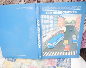1983 Our Neighborhoods Text Book Steck-Vaughn Social Studies  :)