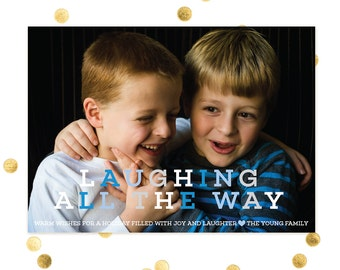 Laughing All the Way - Christmas Photo Card - Custom & Personalized for the Holidays - Merry - Family Photo