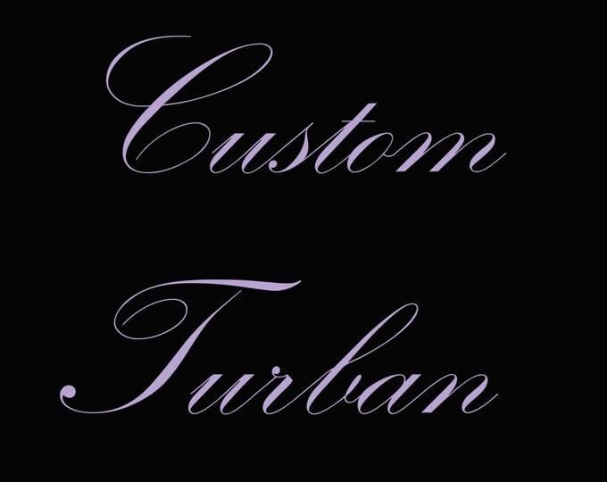Custom Turban-You choose the fabric