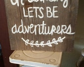Oh darling let's be adventurers reclaimed wood sign - hand painted - rustic home decor