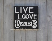 SALE ready to ship Live Love Bark Dog Lover I love my Dog Inspirational Subway Typography Art  Wooden Sign