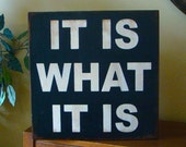 It Is What It Is Wooden Primitive Sign