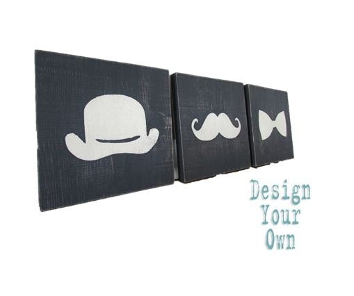 Design Your Own Hat Mustache And Tie Distressed Wood Signs