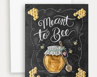 Valentine Card  - Love Card - Pun Card - Meant to Bee - Wedding - Engagement - Chalkboard Art - Blackboard Card- Hand Lettering- Chalk Art