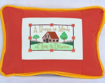 A Home Is Made of Love and Dreams Pillow
