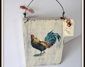 Primitive Rooster wooden vintage French farmhouse sign, farm house kitchen Rooster sign, country kitchen sign handmade