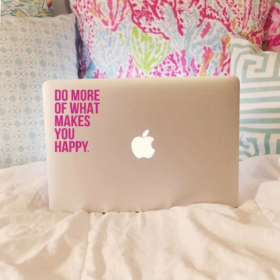 do more of what makes you happy laptop decal by moonandstarco. Black Bedroom Furniture Sets. Home Design Ideas