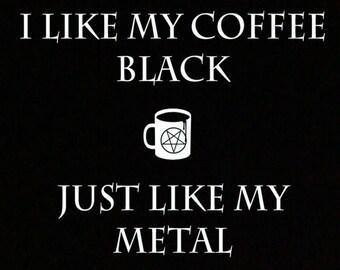 Black Metal Black Coffee T-Shirt