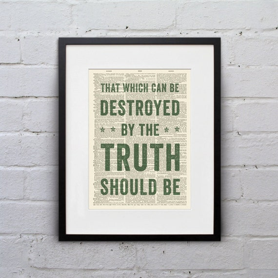 That Which Can Be Destroyed By The Truth, Should Be / P.C. Hodgell - Inspirational Quote Dictionary Print - DPQU072