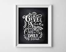 Art Print - Buy One Get One Free - Give us this day our daily bread - Chalkboard style kitchen art - typography - Religious Prayer- SKU:296