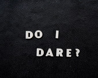 Do I Dare? - Vintage Letters - Push Pin Bulletin Board Letters - Movie Tilers - T.S. Eliot Quote - Inspirational Quote - Office Decor