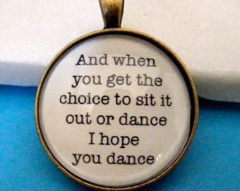 I Hope You Dance, Inspirational Key Chain or Pendant
